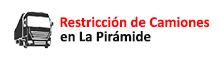Restricción de Camiones La Pirámide