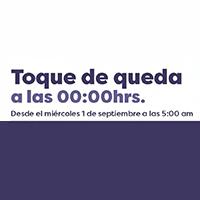 Toque de Queda retrasa su inicio a las 00:00 horas